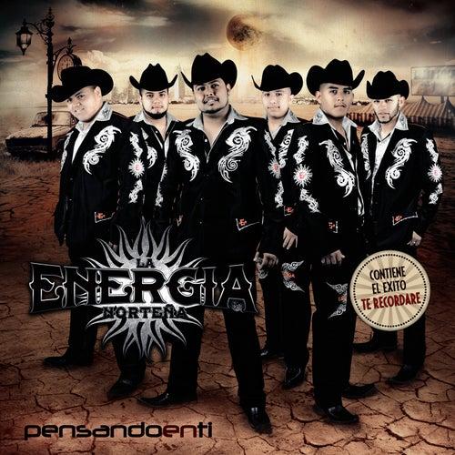Play & Download Pensando en Ti by La Energia Nortena | Napster