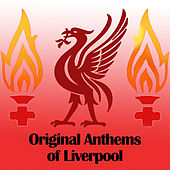 Play & Download Original Anthems of Liverpool by Various Artists | Napster