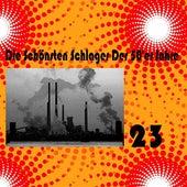Die Schönsten Schlager Der 50'er Jahre, Vol. 23 by Various Artists
