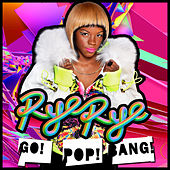 Go! Pop! Bang! by Rye Rye