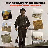 Play & Download My Stompin' Grounds by Stompin' Tom Connors | Napster