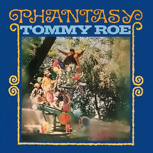 Play & Download Phantasy by Tommy Roe | Napster