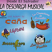 Play & Download Desde El Salvador, La Descarga Musical - Vol. 1 by Various Artists | Napster