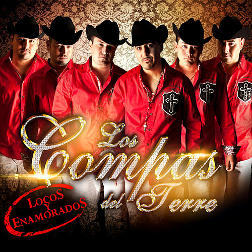 Play & Download Locos y Enamorados by Los Compas del Terre | Napster