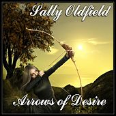 Play & Download Arrows of Desire by Sally Oldfield | Napster