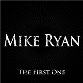 Play & Download The First One by Mike Ryan | Napster