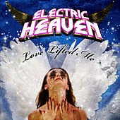Love Lifted Me by Electric Heaven