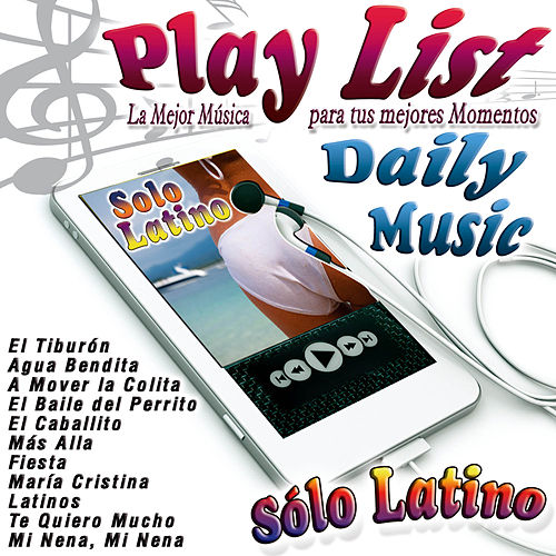 Play & Download Play List Sólo Latino by Various Artists | Napster