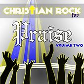 Christian Rock for Praise, Vol. 2 by Christian Rock Disciples