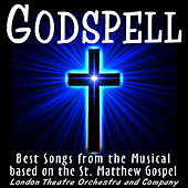 Play & Download Godspell - The Rock Opera Musical by The London Theater Orchestra | Napster