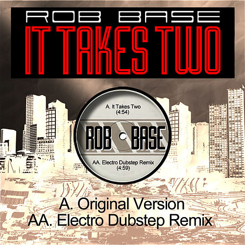 Play & Download It Takes Two (Electro Dubstep Remix) by Rob Base and DJ E-Z Rock | Napster