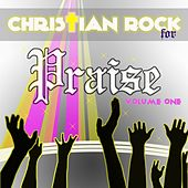 Christian Rock for Praise, Vol. 1 by Christian Rock Disciples