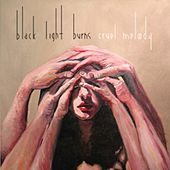 Play & Download Cruel Melody by Black Light Burns | Napster
