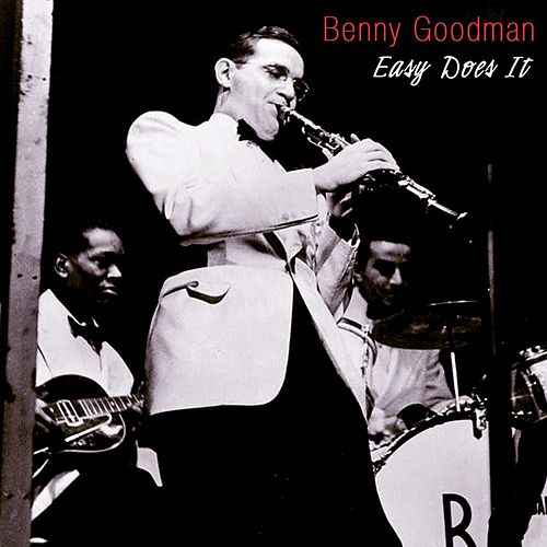 Play & Download Easy Does It by Benny Goodman | Napster