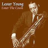Enter The Count by Lester Young