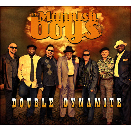 Play & Download Double Dynamite by The Mannish Boys | Napster