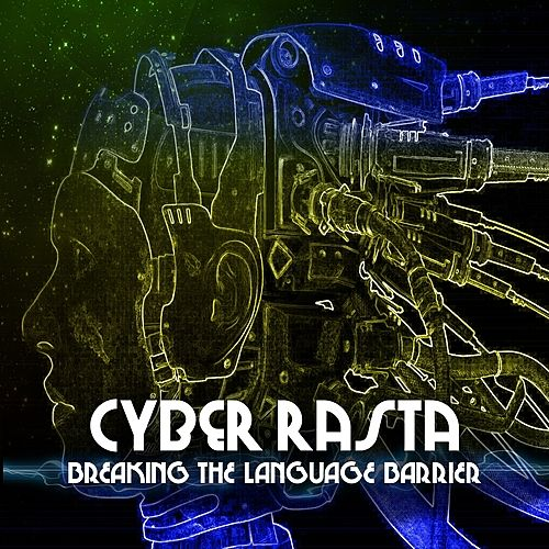 Play & Download Cyber Rasta Breaking The Language Barrier Platinum Edition by Various Artists | Napster