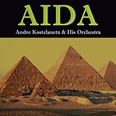 Aida by Andre Kostelanetz & His Orchestra