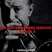Play & Download The Davison-Brunis Sessions Volume 3 by Various Artists | Napster
