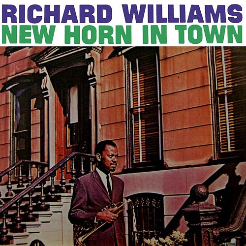 Play & Download New Horn In Town by Richard Williams | Napster