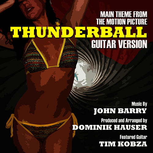 Play & Download Thunderball - Theme From The Motion Picture - Guitar Remix (John Barry) by Dominik Hauser | Napster