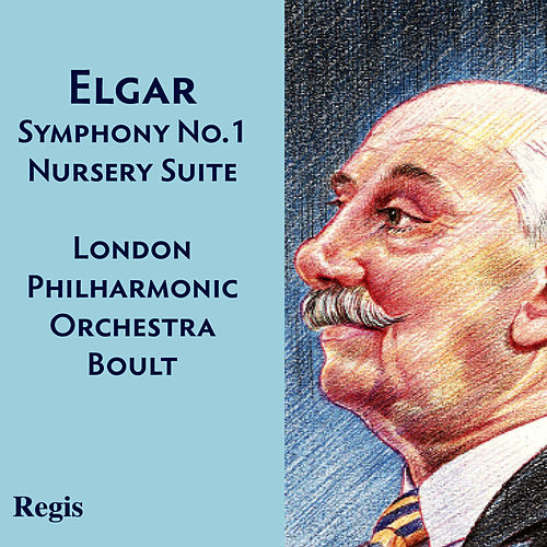 Play & Download Elgar: Symphony No.1, Nursery Suite by London Philharmonic Orchestra | Napster