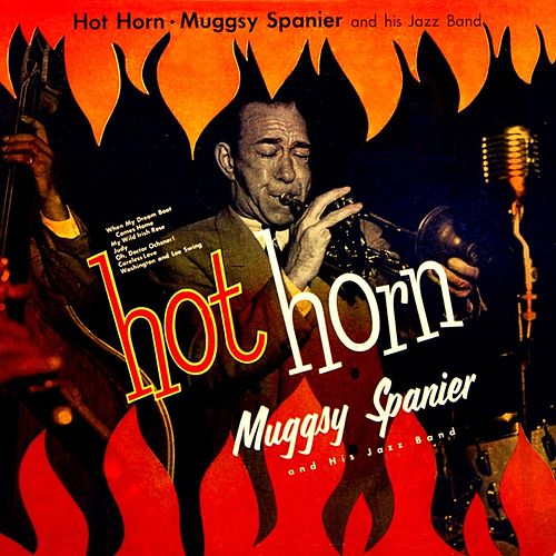 Play & Download Hot Horn by Muggsy Spanier | Napster