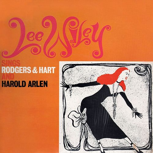 Play & Download Lee Wiley Sings Rodgers & Hart And Harold Arlen by Lee Wiley | Napster