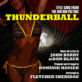 Play & Download Thunderball - Title Song From The Motion Picture (John Barry, Don Black) by Fletcher Sheridan | Napster