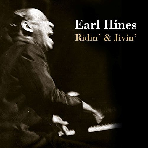 Play & Download Ridin' And Jivin' by Earl Fatha Hines | Napster