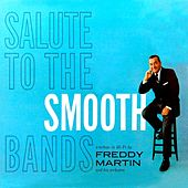 Salute To The Smooth Bands by Freddy Martin