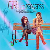 Play & Download Girl In Progress (Original Motion Picture Score) by Christopher Lennertz | Napster