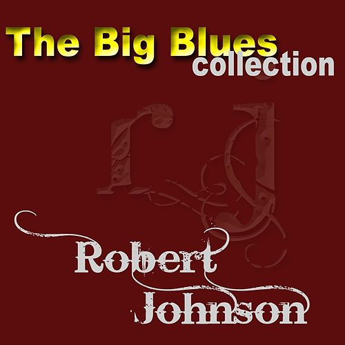 Robert Johnson (The Big Blues Collection) von ROBERT JOHNSON