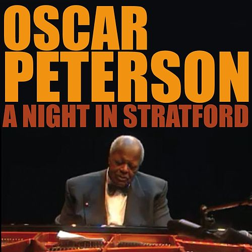 Play & Download A Night in Stratford by Oscar Peterson | Napster