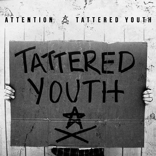Tattered Youth by Attention: