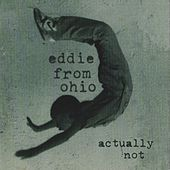 Play & Download Actually Not by Eddie from Ohio | Napster