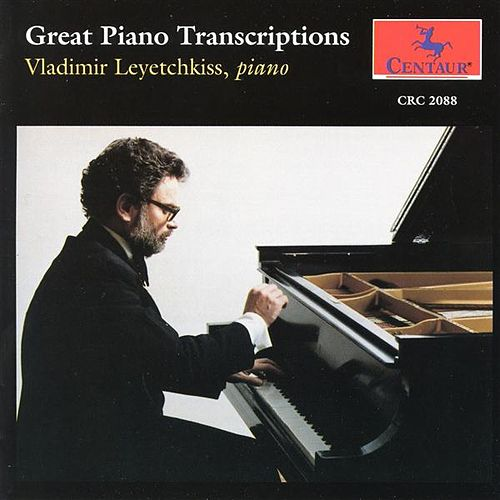 Play & Download Great Piano Transcroptions by Vladimir Leyetchkiss | Napster