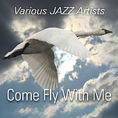 Come Fly With Me by Various Artists