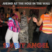Play & Download Juking At the Hole in the Wall by Sweet Angel | Napster