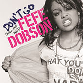 Play & Download Don't Go (girls And Boys) by Fefe Dobson | Napster