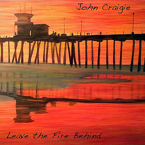 Play & Download Leave the Fire Behind by John Craigie | Napster