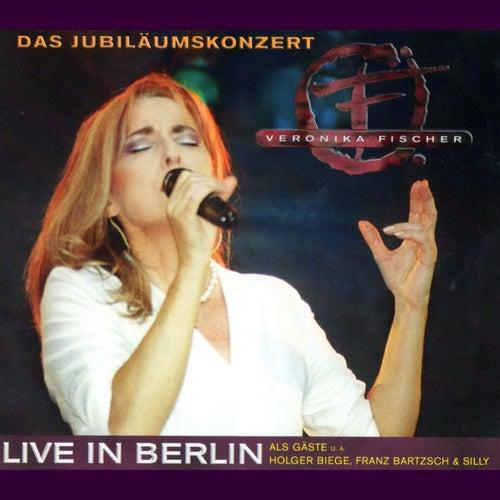 Das Jubiläumskonzert - Live in Berlin von Veronika Fischer