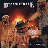 Play & Download Scarecrows On Rampage by The Dynamite Daze | Napster