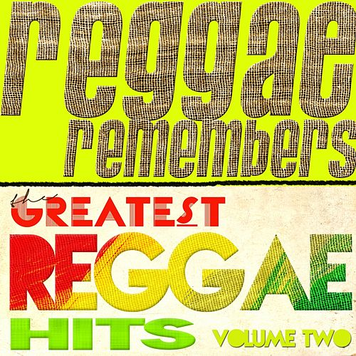 Play & Download Reggae Remembers Greatest Reggae Hits, Vol. 2 by Various Artists | Napster