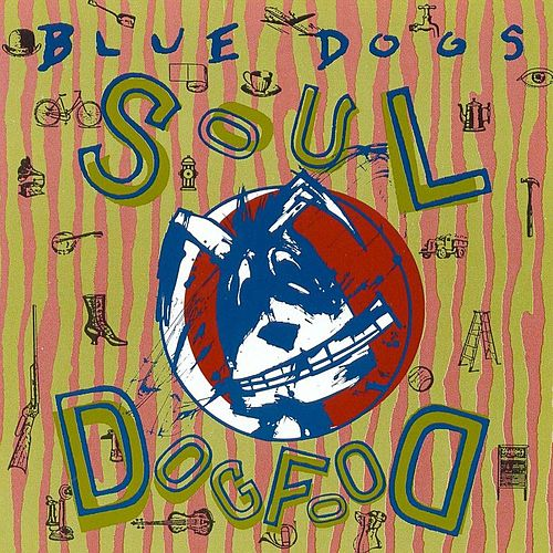 Play & Download Soul Dog Food by Blue Dogs | Napster