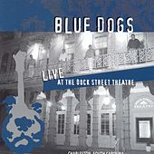 Play & Download Live @ The Dock St. Theatre by Blue Dogs | Napster