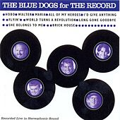 Play & Download For The Record by Blue Dogs | Napster