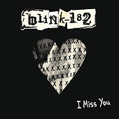 I Miss You von blink-182