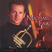 Play & Download How Close Are We by Michael Fair | Napster