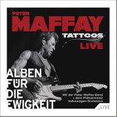 Tattoos Live (Alben für die Ewigkeit) von Peter Maffay